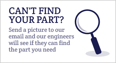 CAN'T FIND YOUR PART? Send a picture to our email and our engineers will see if they can find the part you need