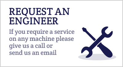 REQUEST AN ENGINEER If you require a service on any machine please give us a call or send us an email