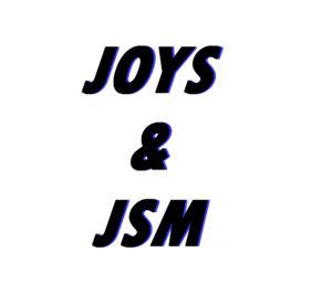 Joys & JSM